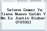Selena Gomez Ya Tiene Nuevo Galán Y No Es <b>Justin Bieber</b> (FOTOS)