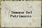 <u>Semana Del Patrimonio</u>