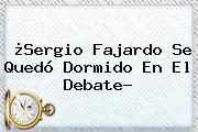 ¿Sergio <b>Fajardo</b> Se Quedó Dormido En El Debate?