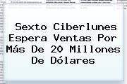 Sexto <b>Ciberlunes</b> Espera Ventas Por Más De 20 Millones De Dólares