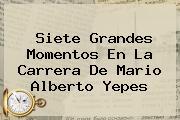 Siete Grandes Momentos En La Carrera De <b>Mario Alberto Yepes</b>