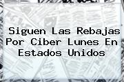 Siguen Las Rebajas Por <b>Ciber Lunes</b> En Estados Unidos