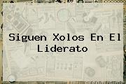 Siguen <b>Xolos</b> En El Liderato