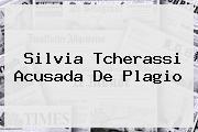 <i>Silvia Tcherassi Acusada De Plagio</i>