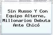 Sin Russo Y Con Equipo Alterno, <b>Millonarios</b> Debuta Ante Chicó