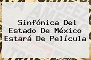Sinfónica Del <b>Estado De México</b> Estará De Película