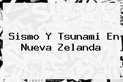 Sismo Y Tsunami En <b>Nueva Zelanda</b>