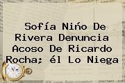 Sofía Niño De Rivera Denuncia Acoso De <b>Ricardo Rocha</b>; él Lo Niega