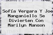 Sofía Vergara Y Joe Manganiello Se Divierten Con Marilyn Manson