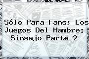 Sólo Para Fans; Los Juegos Del Hambre: <b>Sinsajo Parte 2</b>