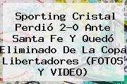 Sporting Cristal Perdió 2-0 Ante Santa Fe Y Quedó Eliminado De La <b>Copa Libertadores</b> (FOTOS Y VIDEO)
