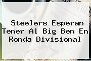 <b>Steelers</b> Esperan Tener Al Big Ben En Ronda Divisional