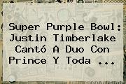 Super Purple Bowl: Justin Timberlake Cantó A Duo Con Prince Y Toda ...