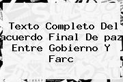 Texto Completo Del <b>acuerdo</b> Final De <b>paz</b> Entre Gobierno Y Farc