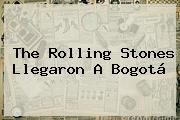 The <b>Rolling Stones</b> Llegaron A Bogotá