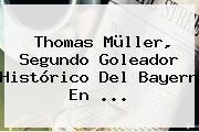 Thomas Müller, Segundo Goleador Histórico Del <b>Bayern</b> En <b>...</b>