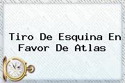 Tiro De Esquina En Favor De <b>Atlas</b>