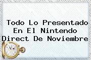 Todo Lo Presentado En El <b>Nintendo Direct</b> De Noviembre