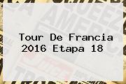 <b>Tour De Francia 2016 Etapa 18</b>