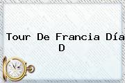 Tour De Francia Día D