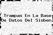 Trampas En La Base De Datos Del <b>Sisben</b>