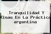 Tranquilidad Y Risas En La Práctica <b>argentina</b>