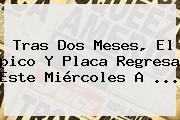 Tras Dos Meses, El <b>pico Y Placa</b> Regresa Este Miércoles A ...