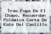 Tras Fuga De El Chapo, Recuerdan Polémica Carta De <b>Kate Del Castillo</b>