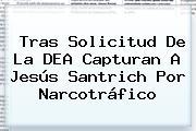 Tras Solicitud De La DEA Capturan A <b>Jesús Santrich</b> Por Narcotráfico