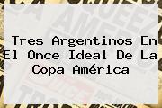 Tres Argentinos En El Once Ideal De La <b>Copa América</b>