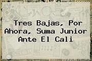 Tres Bajas, Por Ahora, Suma <b>Junior</b> Ante El Cali