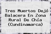 Tres Muertos Dejó Balacera En Zona Rural De Chía (Cundinamarca)