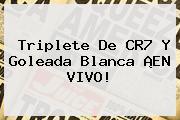Triplete De CR7 Y Goleada Blanca ¡EN VIVO!