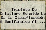 Triplete De Cristiano Ronaldo Le Da La Clasificación A Semifinales Al <b>...</b>