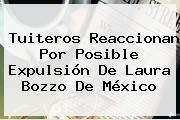 Tuiteros Reaccionan Por Posible Expulsión De <b>Laura Bozzo</b> De México