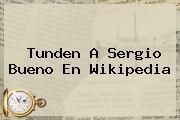 Tunden A <b>Sergio Bueno</b> En Wikipedia