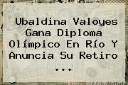 <b>Ubaldina Valoyes</b> Gana Diploma Olímpico En Río Y Anuncia Su Retiro ...