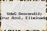 UdeG Descendió; <b>Cruz Azul</b>, Eliminado