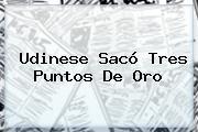 Udinese Sacó Tres Puntos De Oro