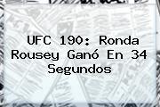 UFC 190: <b>Ronda Rousey</b> Ganó En 34 Segundos