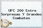 <b>UFC</b> 200 Entre Sorpresas Y Grandes Combates