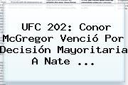 <b>UFC 202</b>: Conor McGregor Venció Por Decisión Mayoritaria A Nate ...