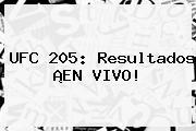 <b>UFC 205</b>: Resultados ¡EN VIVO!