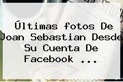 Últimas <b>fotos De Joan Sebastian</b> Desde Su Cuenta De Facebook <b>...</b>