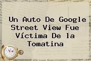 Un Auto De Google Street View Fue Víctima De <b>la Tomatina</b>