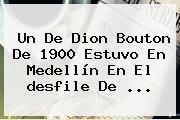 Un De Dion Bouton De 1900 Estuvo En Medellín En El <b>desfile De</b> ...