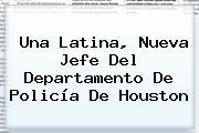 Una Latina, Nueva Jefe Del Departamento De Policía De Houston