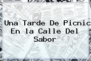 Una Tarde De Picnic En <b>la Calle</b> Del Sabor