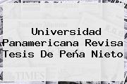 <b>Universidad Panamericana</b> Revisa Tesis De <b>Peña Nieto</b>