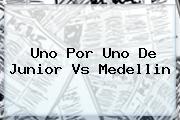 Uno Por Uno De <b>Junior Vs Medellin</b>